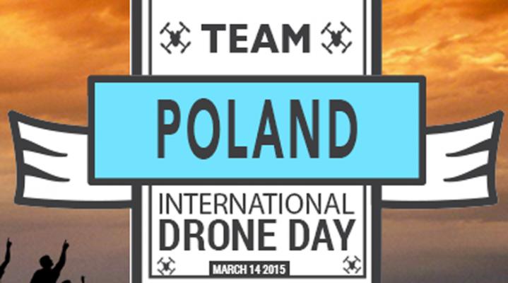 I Międzynarodowy Dzień Dronów. Także w Polsce!  [14.03.2015]