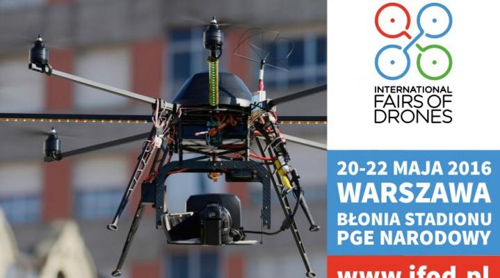 Warszawa: iFOD 2016 – Międzynarodowe Targi Dronów [20-22.05.2016]