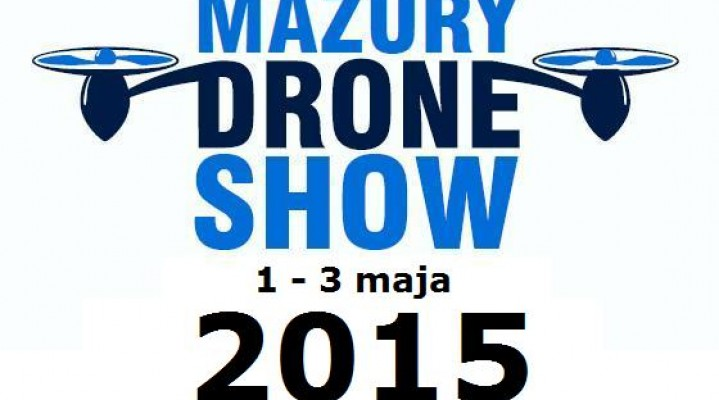 Mazury Drone Show 2015 [1-5.05.2015r.]